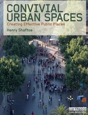 Convivial Urban Spaces: Creating Effective Public Places book