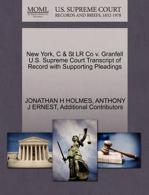 New York, C & St Lr Co V. Granfell U.S. Supreme Court Transcript of Record with Supporting Pleadings book