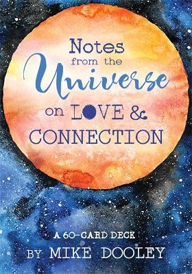 Notes from the Universe on Love & Connection: A 60-Card Deck by Mike Dooley