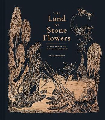 The Land of Stone Flowers by Sveta Dorosheva