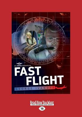 Fast Flight: Royal Flying Doctor Service 4 by George Ivanoff