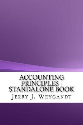 Accounting Principles - Standalone Book by Jerry J Weygandt