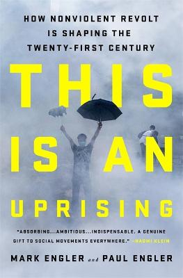 This Is an Uprising by Mark Engler
