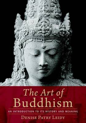 Art Of Buddhism by Denise Patry Leidy
