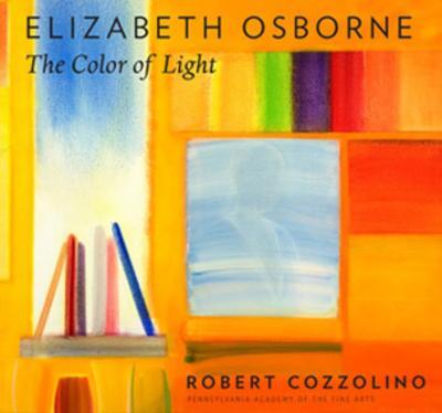 Elizabeth Osborne: The Color of Light by Robert Cozzolino