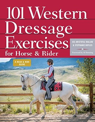 101 Western Dressage Exercises for Horse and Rider by Jec Aristotle Ballou