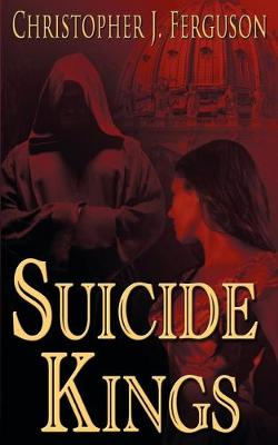 Suicide Kings by Christopher J Ferguson