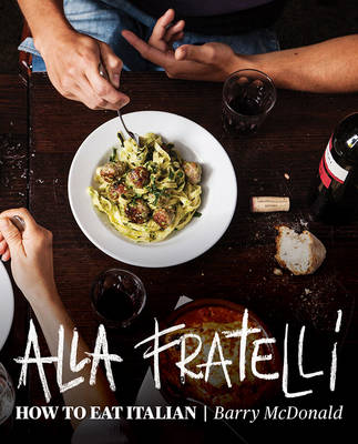 Alla Fratelli by Terry Durack