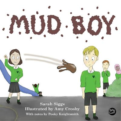 Mud Boy: A Story About Bullying by Sarah Siggs