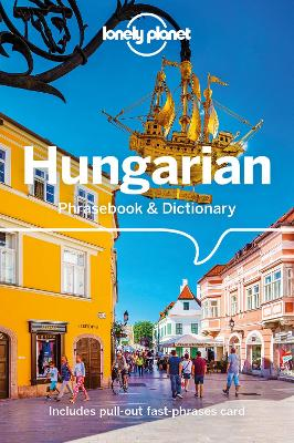 Lonely Planet Hungarian Phrasebook & Dictionary by Lonely Planet