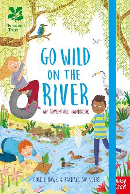National Trust: Go Wild on the River by Goldie Hawk
