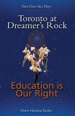 Toronto at Dreamer's Rock and Education Is Our Right by Drew Hayden Taylor