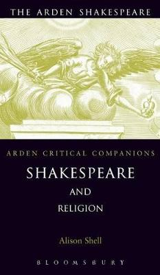 Shakespeare and Religion by Alison Shell