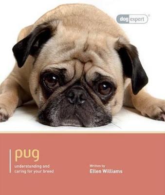 Pug- Dog Expert by Ellen Williams