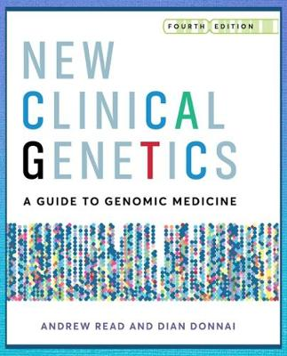 New Clinical Genetics, fourth edition: A guide to genomic medicine book