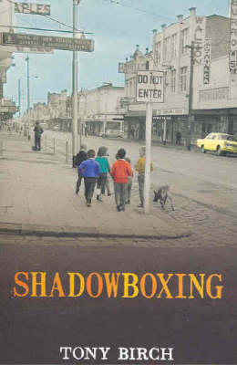 Shadowboxing by Tony Birch