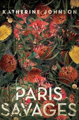 Paris Savages by Katherine Johnson