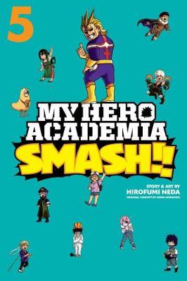 My Hero Academia: Smash!!, Vol. 5 by Kohei Horikoshi