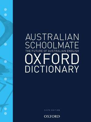 Australian Schoolmate Dictionary 6e by Mark Gwynn