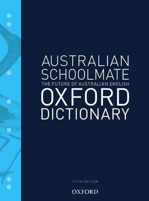 Australian Schoolmate Dictionary 6e by Mark Gwynn