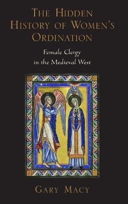 The Hidden History of Women's Ordination by Gary Macy