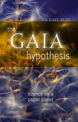 The Gaia Hypothesis by Michael Ruse
