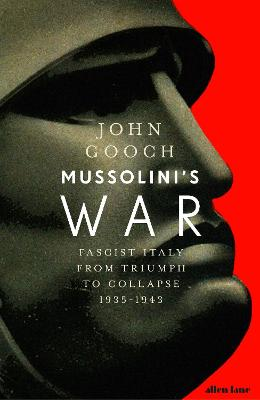 Mussolini's War: Fascist Italy from Triumph to Collapse, 1935-1943 book