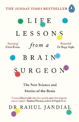 Life Lessons from a Brain Surgeon: The New Science and Stories of the Brain book