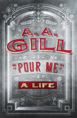 Pour Me by Adrian Gill
