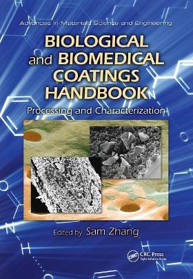Biological and Biomedical Coatings Handbook: Processing and Characterization by Sam Zhang
