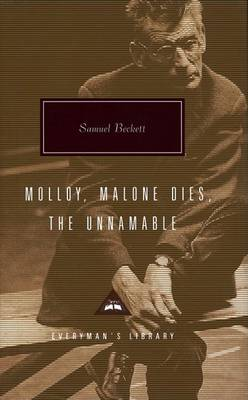Malloy / Malone Dies / the Unnamable by Samuel Beckett