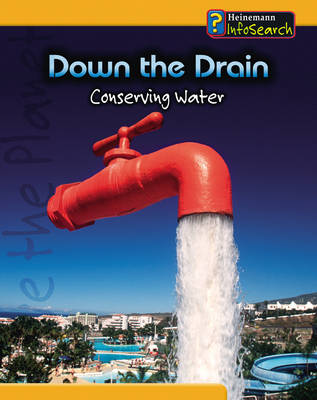 You Can Save Planet Down the Drain: Conserving Water Hardback by Anita Ganeri