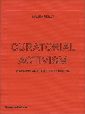 Curatorial Activism by Maura  Reilly