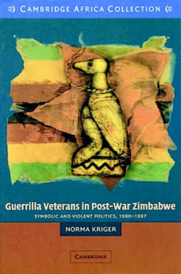 Guerrilla Veterans in Post-war Zimbabwe African Edition by Norma J. Kriger