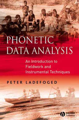 Phonetic Data Analysis by Peter Ladefoged