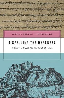 Dispelling the Darkness by Donald S. Lopez, Jr.