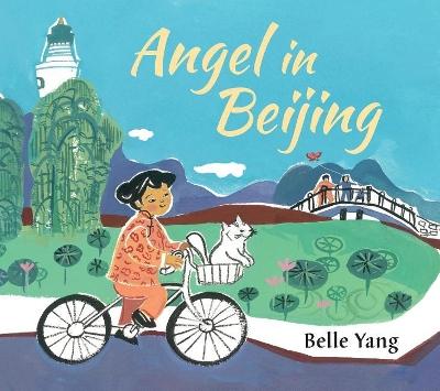 Angel in Beijing by Belle Yang