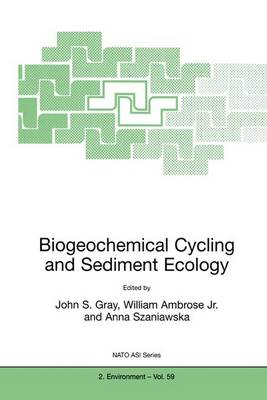 Biogeochemical Cycling and Sediment Ecology by John S. Gray