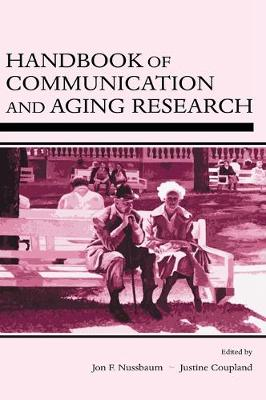 Handbook of Communication and Aging Research by Jon F. Nussbaum
