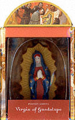 Pocket Saints: Virgin of Guadalupe by Martha Fay