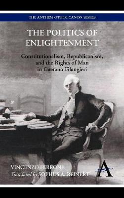 The Politics of Enlightenment by Vincenzo Ferrone