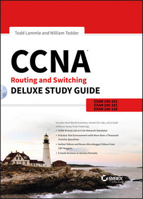 CCNA Routing and Switching Deluxe Study Guide: Exams 100-101, 200-101, and 200-120 by Todd Lammle