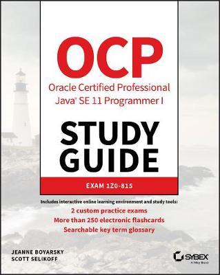 OCP Oracle Certified Professional Java SE 11 Programmer I Study Guide: Exam 1Z0-815 by Jeanne Boyarsky
