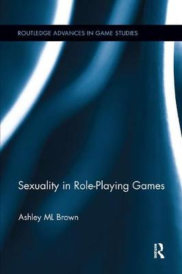 Sexuality in Role-Playing Games by Ashley ML Brown