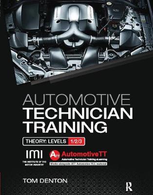 Automotive Technician Training: Theory by Tom Denton