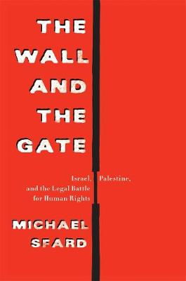 The Wall and the Gate by Michael Sfard