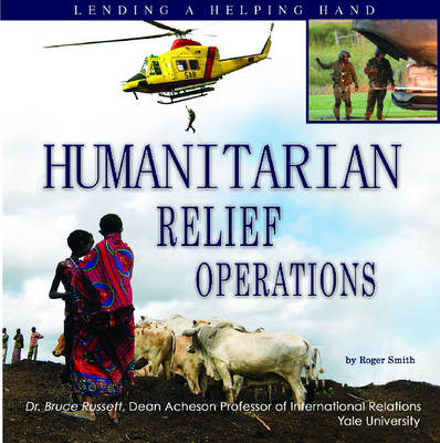 Humanitarian Relief Operations by Roger R. Smith