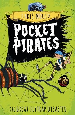 Pocket Pirates: The Great Flytrap Disaster by Chris Mould