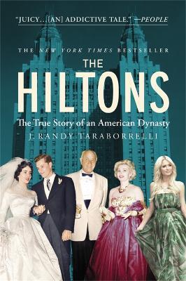 Hiltons by J. Randy Taraborrelli