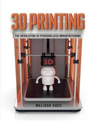 3D Printing by Melissa Koch